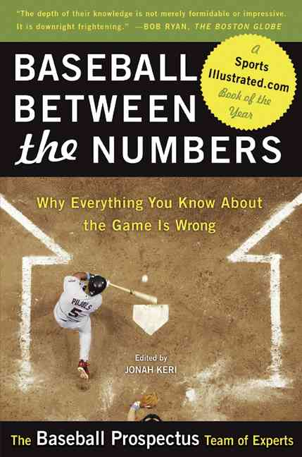 Baseball Between the Numbers By Keri, Jonah (EDT)/ Click, James/ Davenport, Clay/ Demause, Neil