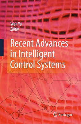 Recent Advances in Intelligent Control Systems By Yu, Wen (EDT)