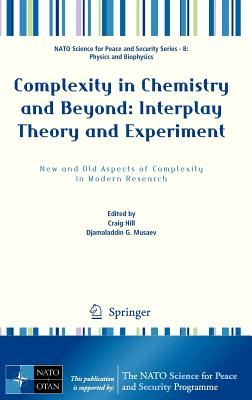 Complexity in Chemistry and Beyond: Interplay Theory and Experiment By Hill, Craig (EDT)/ Musaev, Djamaladdin G. (EDT)